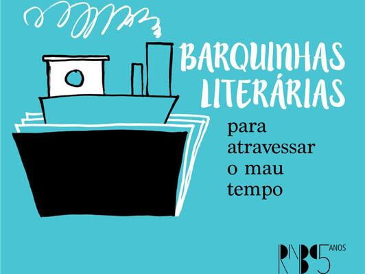 Barquinhas Literárias, projeto da RNBC para promover a literatura