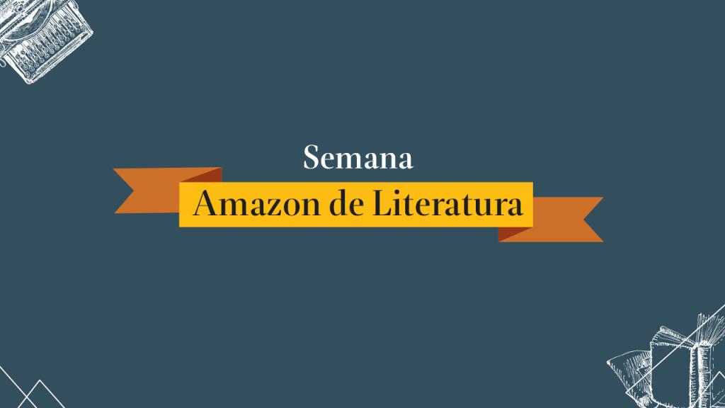 Semana Amazon de Literatura celebra a literatura nacional