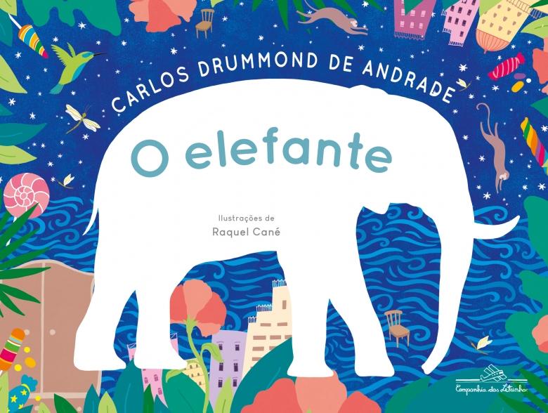 """Poema """"O elefante"""", de Carlos Drummond de Andrade, em versão ilustrada para crianças"""