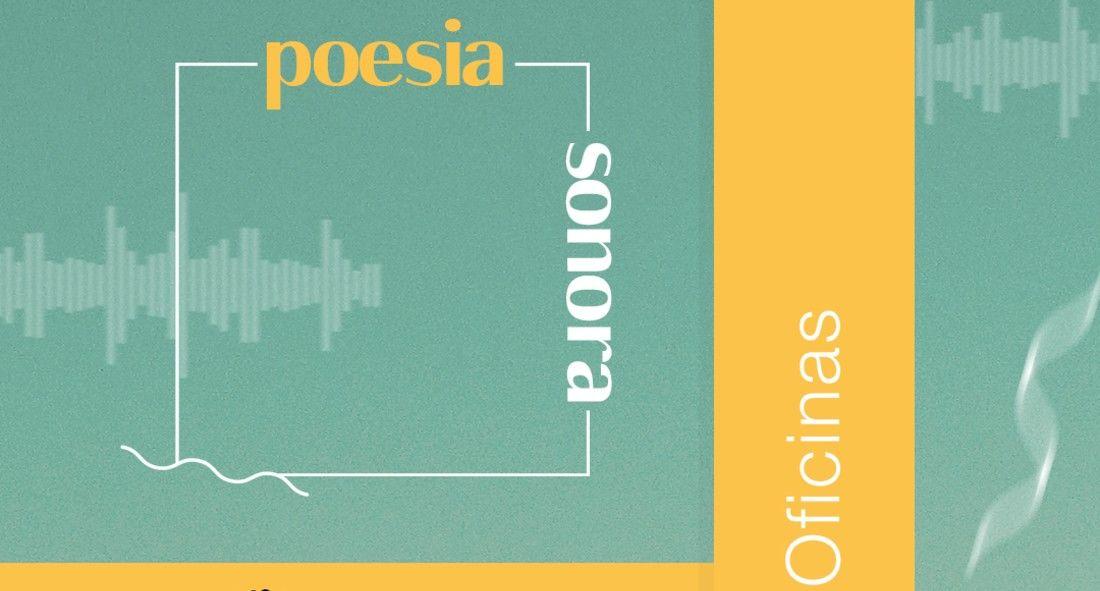 Oficina de Poesia Sonora deste ano será online (inscrições gratuitas)
